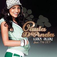 Paula DeAnda, The Dey – Walk Away (Remember Me)