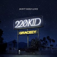 220 KID, GRACEY – Don't Need Love