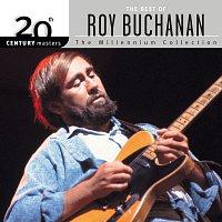 Roy Buchanan – 20th Century Masters: The Millennium Collection: Best Of Roy Buchanan
