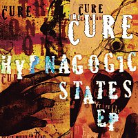The Cure – Hypnagogic States [EP]