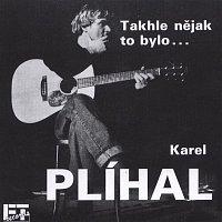 Karel Plíhal – Takhle nějak to bylo