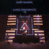 Gary Numan – Living Ornaments '79