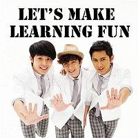 Danny, Justin, Daniel – Let's Make Learning Fun