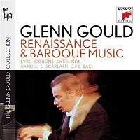 "Glenn Gould, Georg Friedrich Händel – Glenn Gould plays Renaissance & Baroque Music: Byrd; Gibbons; Sweelinck; Handel: Suites for Harpsichord Nos. 1-4 HWV 426-429; D. Scarlatti: Sonatas K. 9, 13, 430; C.P.E. Bach: ""Wurttembergische Sonate"" No. 1"