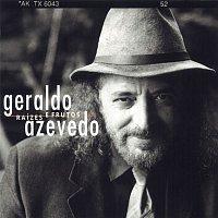 Geraldo Azevedo – Raízes e Frutos
