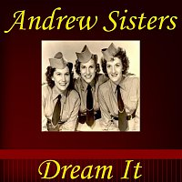 The Andrew Sisters – Dream It Brother