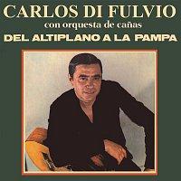 Carlos Di Fulvio – Del Altiplano A La Pampa