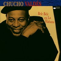 Chucho Valdés – Bele Bele En La Habana