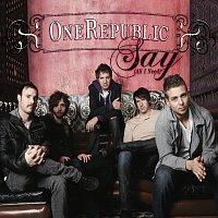Přední strana obalu CD Say (All I Need) [International Version]