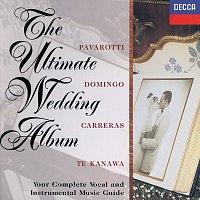 Kiri Te Kanawa, José Carreras, Placido Domingo, Luciano Pavarotti, Peter Hurford – The Ultimate Wedding Album