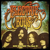 Electric Boys – Now Dig This !