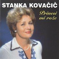 Stanka Kovacic – Prinesi mi roze