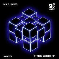 Mike Jones – F You Good