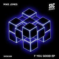 Mike Jones – F You Good