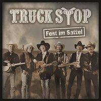 Truck Stop – Fest im Sattel
