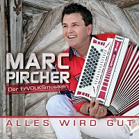 Marc Pircher – Alles wird gut