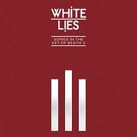 White Lies – Songs In The Key Of Death: Pt. II