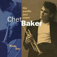 Chet Baker – The Pacific Jazz Years