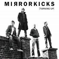 Mirrorkicks – Turning Up