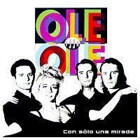 Ole Ole – Con Solo Una Mirada