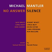 Michael Mantler, Jack Bruce, Carla Bley, Don Cherry, Robert Wyatt, Kevin Coyne – No Answer / Silence