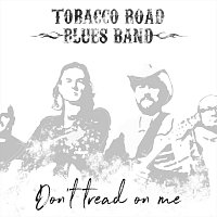 Tobacco Road Blues Band – Don´t Tread On Me