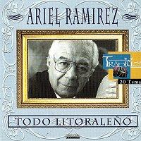 Ariel Ramirez – Todo Litoraleno