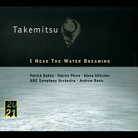 Patrick Gallois, Fabrice Pierre, Goran Sollscher, Pierre-Henri Xuéreb – Takemitsu: I Hear The Water Dreaming; Toward The Sea I/II/III