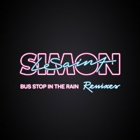 Simon LeSaint, Findlay Brown – Bus Stop In The Rain [Remixes]