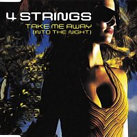 4 Strings – Take Me Away (Into The Night)