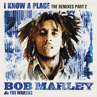Bob Marley & The Wailers – I Know A Place: The Remixes [Pt. 2]