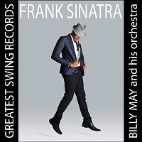 Frank Sinatra, Bill May, His Orchester – Greatest Swing Records