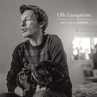 Olle Ljungstrom – Mala hela varlden