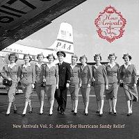 Různí interpreti – New Arrivals [Vol. 5: Artist For Hurricane Sandy Relief]