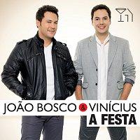 Joao Bosco & Vinicius – A Festa