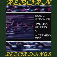 Johnny Griffin, Matthew Gee – Soul Groove (HD Remastered)
