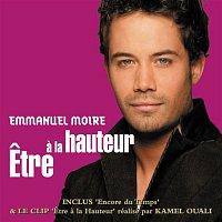 Emmanuel Moire – Etre A La Hauteur