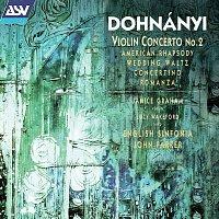 Janice Graham, Lucy Wakeford, English Sinfonia, John Farrer – Dohnányi: Violin Concerto No. 2; American Rhapsody; Wedding Waltz; Harp Concertino etc