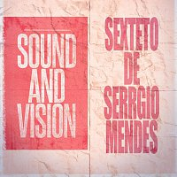 Sérgio Mendes – Sound and Vision