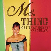 Ms Thing – Get That Money / Regular