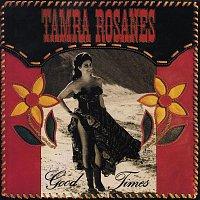 Tamra Rosanes – Good Times