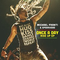 Michael Franti & Spearhead, Sonna Rele, Supa Dups – Once A Day Rise Up EP [EP]