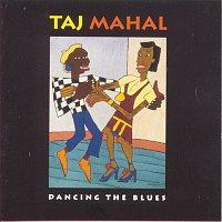 Taj Mahal – Dancing The Blues