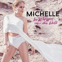 Michelle – In 80 Kussen um die Welt
