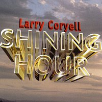 Larry Coryell – Shining Hour