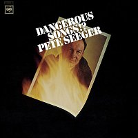 Pete Seeger – Dangerous Songs!?
