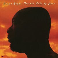 Isaac Hayes – For The Sake Of Love [Expanded Edition]