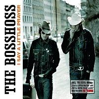 The BossHoss – I Say A Little Prayer