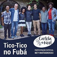 Cartola de Noel, Ney Matogrosso – Tico-Tico no Fubá