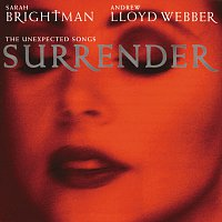 Andrew Lloyd Webber, Sarah Brightman – Surrender (The Unexpected Songs)